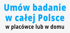 Umów badanie w całej Polsce